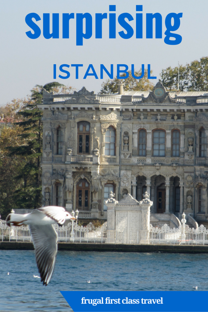 There were so many things that surprised me about Istanbul