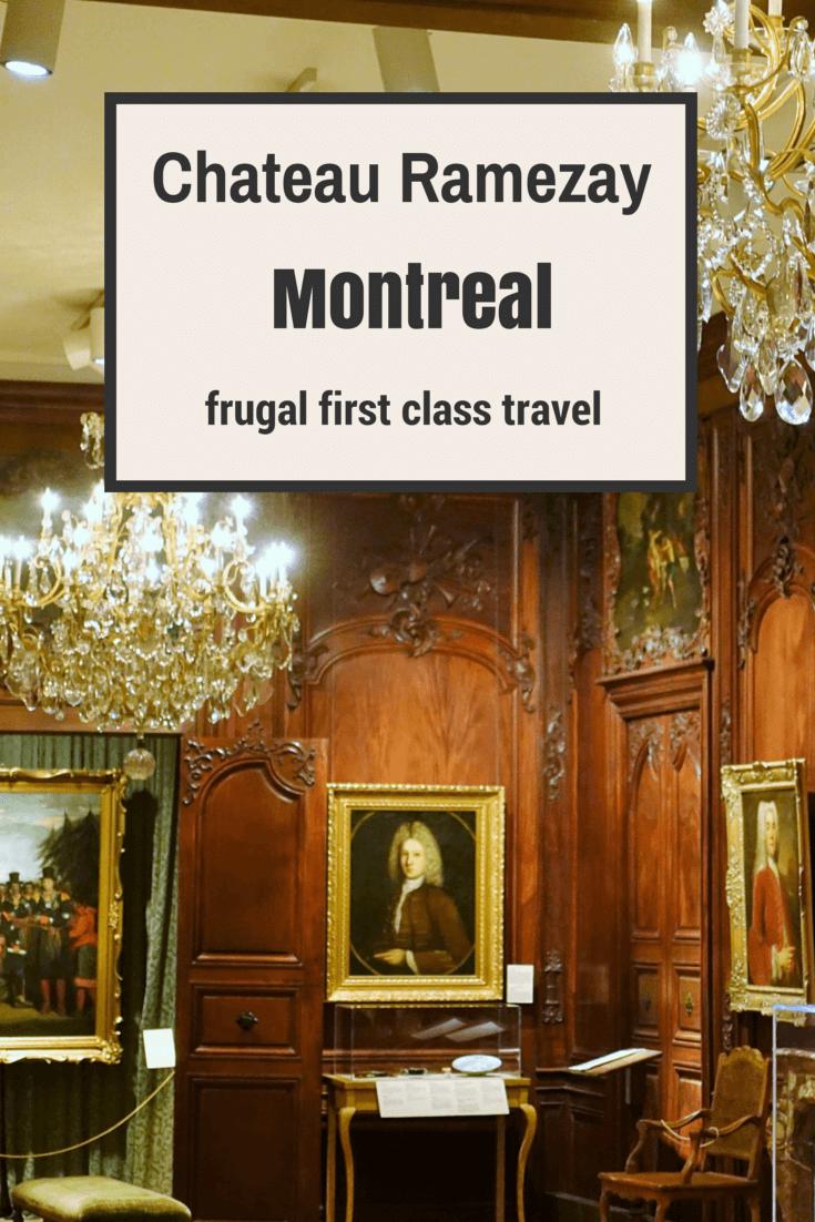 Chateau Ramezay, Canada, first class travel