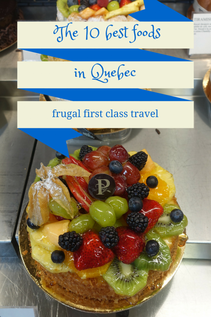 The 10 Best Foods In Quebec Frugal First Class Travel